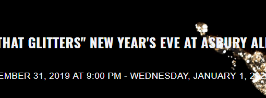 'ALL THAT GLITTERS' NEW YEAR'S EVE AT ASBURY ALE HOUSE