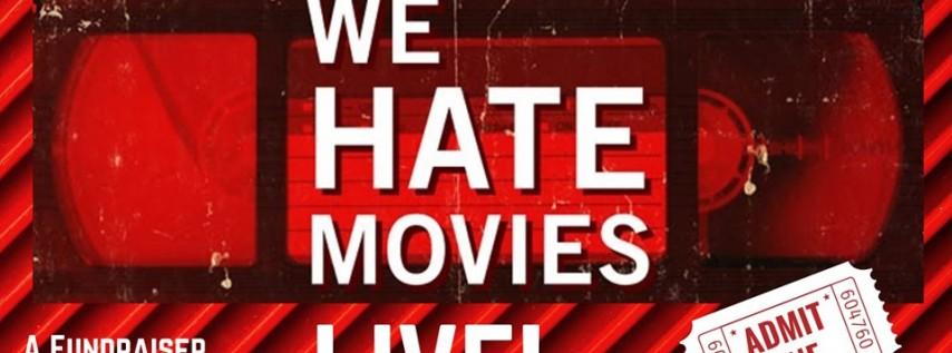 We Hate Movies Live