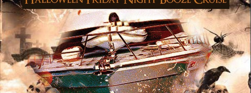 Halloween Friday Night Booze Cruise on October 25th
