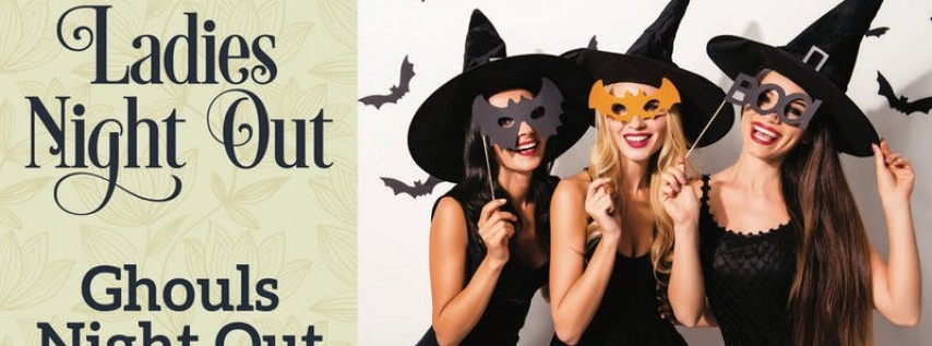 Ladies Night Out - Ghouls Night Out