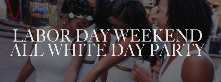 #LaborDayWeekend All White Day Party Powered By Hpnotiq