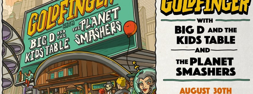 Goldfinger w/ Big D and the Kids Table, The Planet Smashers