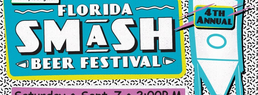 Florida SMaSH Beer Festival ⌳ 2019!