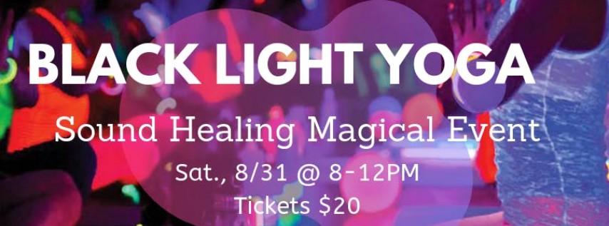 Black Light Yoga / Sound Healing Magical Event