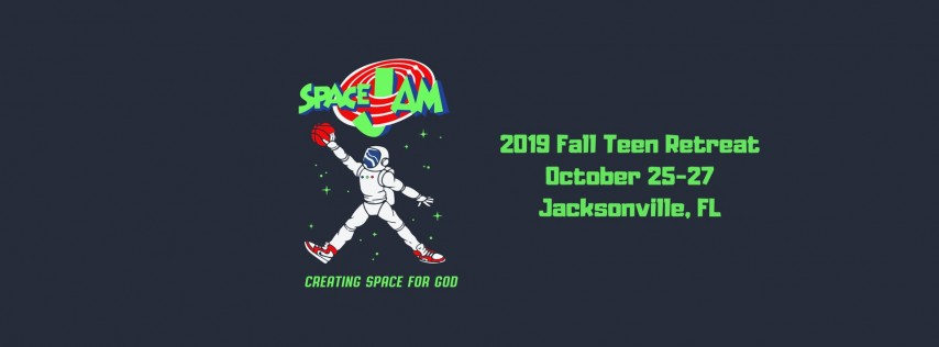 """Space Jam: 2019 Fall Teen Retreat"""