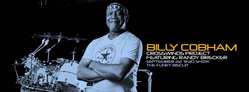 Billy Cobham Crosswinds Project Featuring Randy Brecker - 75th Birthday Celebration Tour 8:30 Show at The Funky Biscuit
