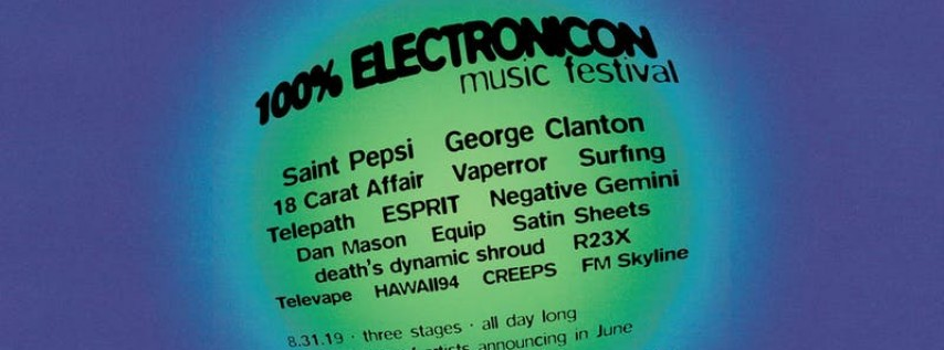 100% ElectroniCON (Elsewhere Takeover!) w/ George Clanton, Saint Pepsi and...