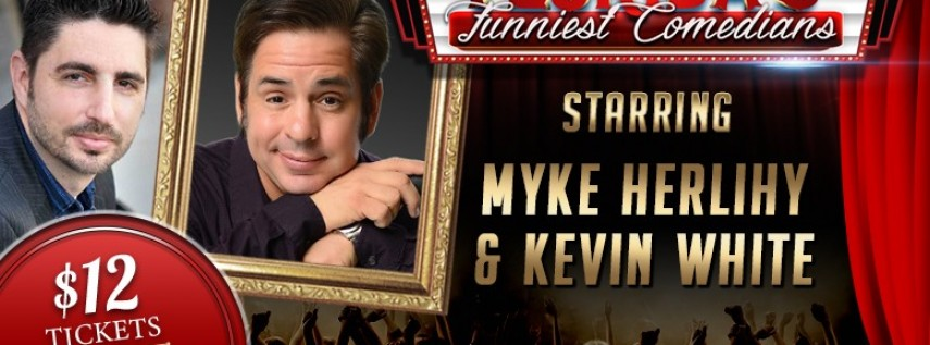 Florida's Funniest Comedians starring Myke Herlihy & Kevin White