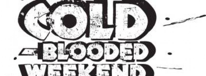 Cold-Blooded Weekend