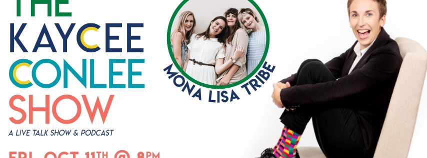 The Kaycee Conlee Show featuring Mona Lisa Tribe