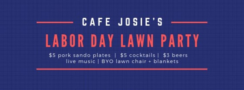 Cafe Josie's Labor Day Lawn Party