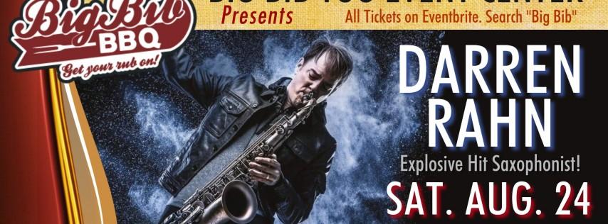 Explosive Hit Saxophonist Darren Rahn LIVE at The Big Bib Too!