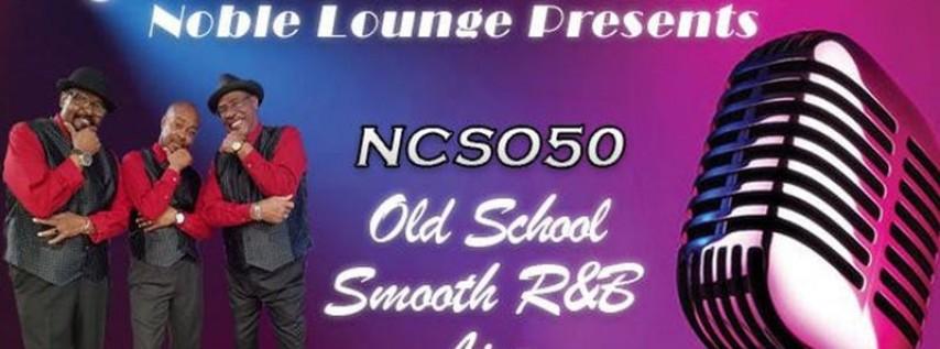Old School Smooth R&B Live: Labor Day Bash w/ NCSO'50