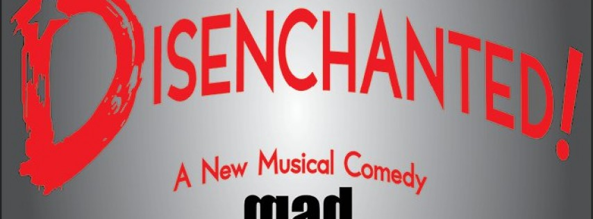 Mad Theater of Tampa presents Disenchanted! - November 14th- 24th
