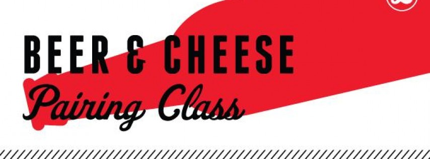 Beer & Cheese Pairings Class