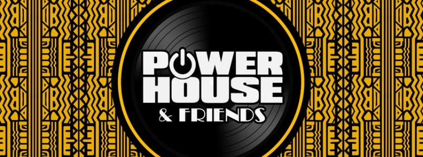 Power House & Friends