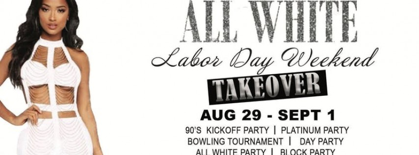 All White Labor Day Weekend Takeover