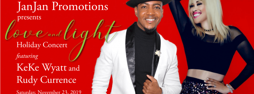 A Love and Light Holiday Concert featuring KeKe Wyatt and Rudy Currence