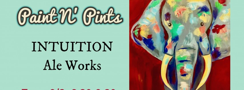 Paint N' Pints at Intuition Ale Works