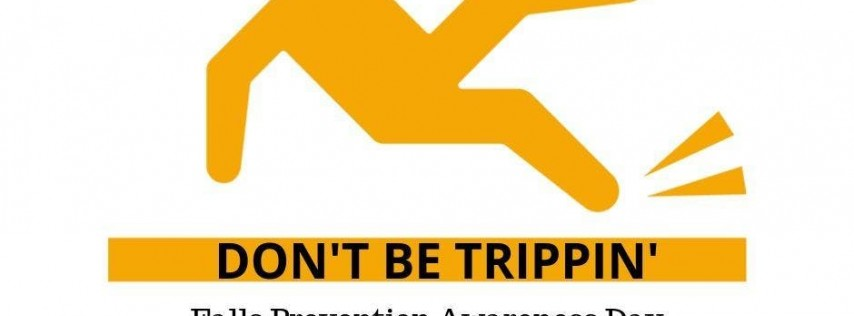Don't Be Trippin': Fall Prevention Awareness Day