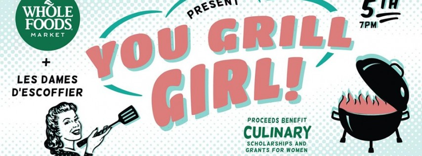 YOU GRILL GIRL - Austin's first female focused grilling event!