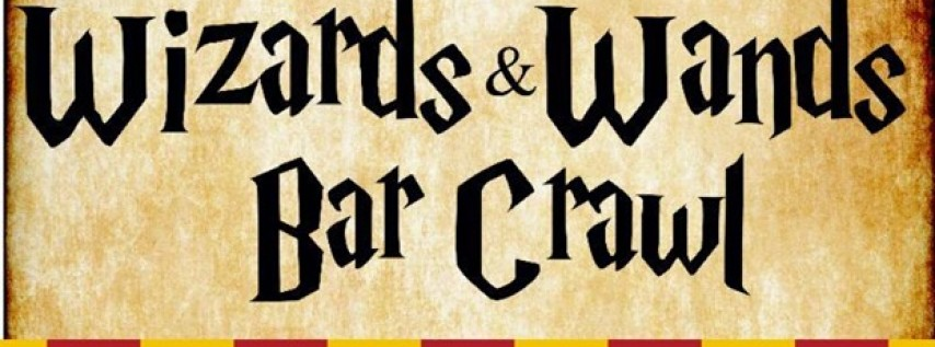 The Wizards and Wands Bar Crawl!