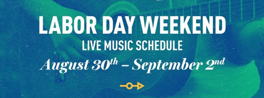 Labor Day Weekend - Live Music