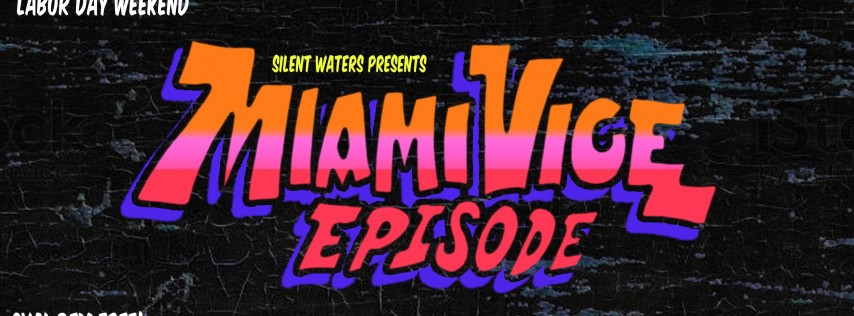Miami Vice Episode - Labor Day Weekend 2019