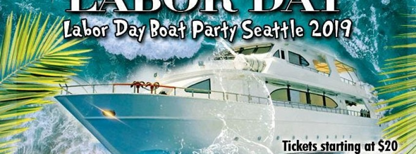 Labor Day Boat Party Seattle 2019