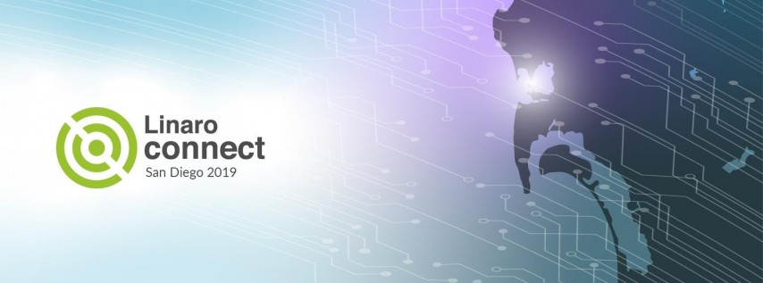Linaro Connect San Diego 2019 (SAN19)