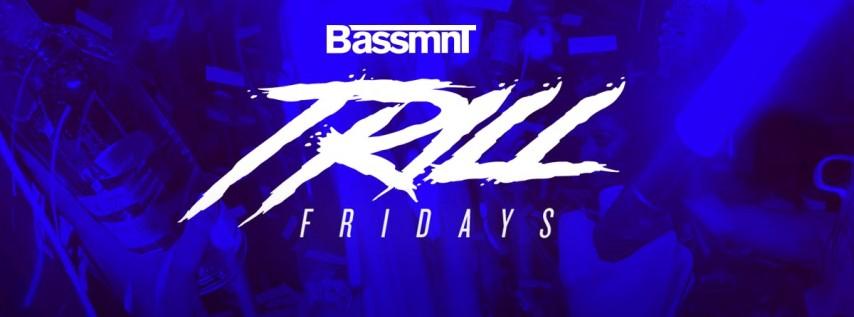 Trill Fridays at Bassmnt Friday 9/27
