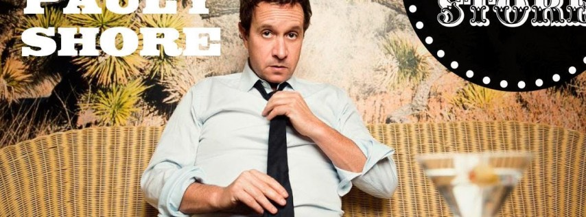 Pauly Shore - Sunday - 7:30pm