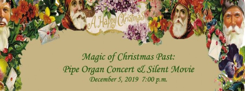 Magic of Christmas Past: Pipe Organ & Silent Movie