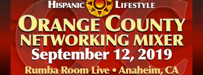 Hispanic Lifestyle Celebrating Orange County - Networking Mixer