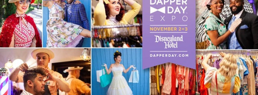 DAPPER DAY® Expo at the Disneyland Hotel, Fall 2019 Edition