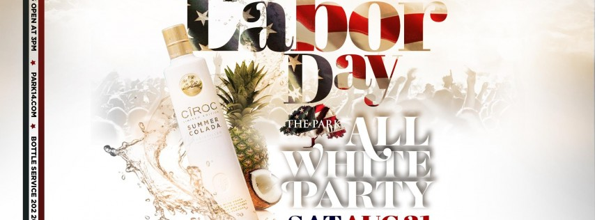 Pre-Labor Day All White Party at The Park August 31st!