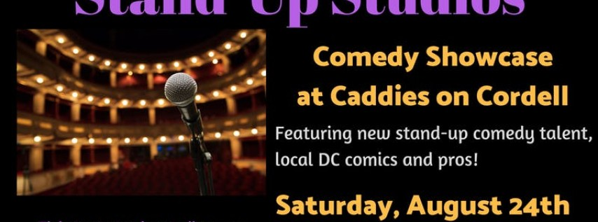 Stand-Up Studios Comedy Showcase at Caddies - Bethesda, Saturday, August 24...