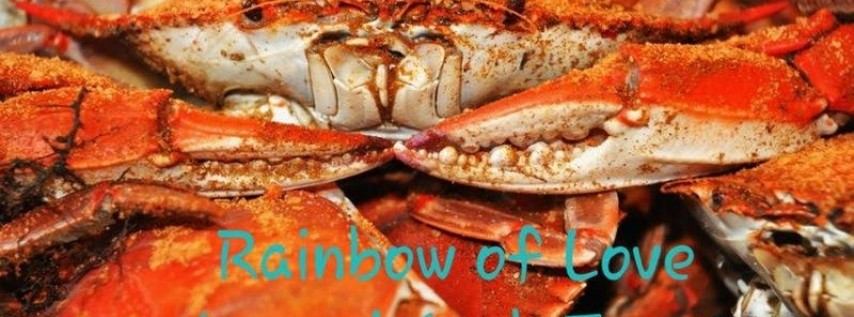 Rainbow of Love First Annual Crab Feast!