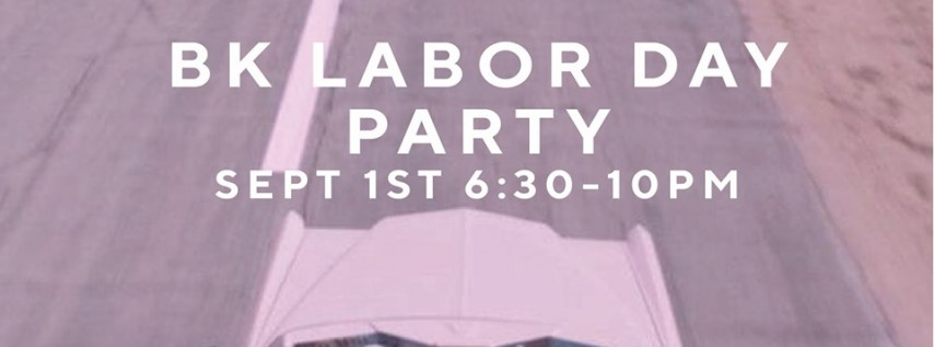 BK Labor Day Party