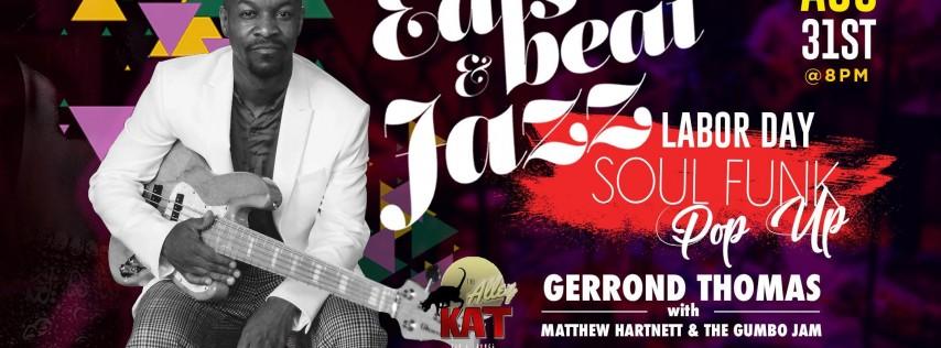 EATS BEATS & JAZZ LABOR DAY POP UP with GERROND THOMAS with MATTHEW HARTNETT & THE GUMBO JAM