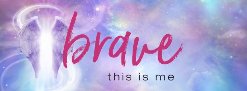Brave: This is Me - An Empowerment Event for Girls