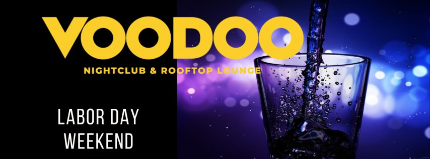 Labor Day Weekend - Voodoo South Beach Miami