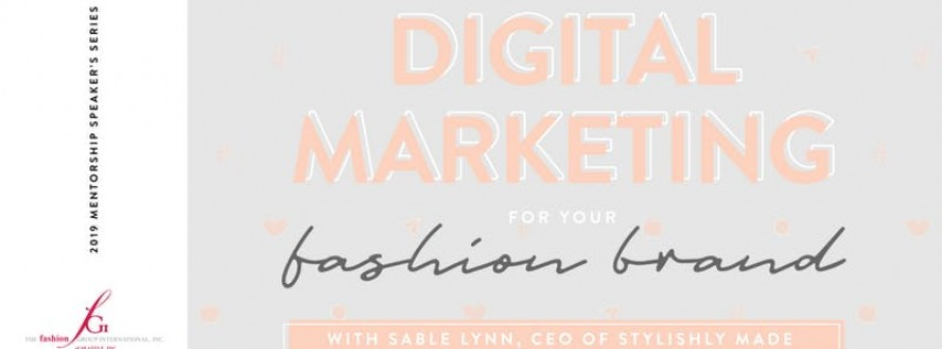 Mentorship Speaker's Series: Digital Marketing for Your Fashion Brand with...