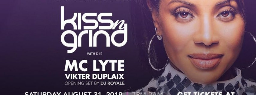 Kiss n' Grind with DJ's MC Lyte, Vikter Duplaix and Royale