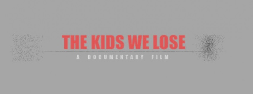 Screening: The Kids We Lose