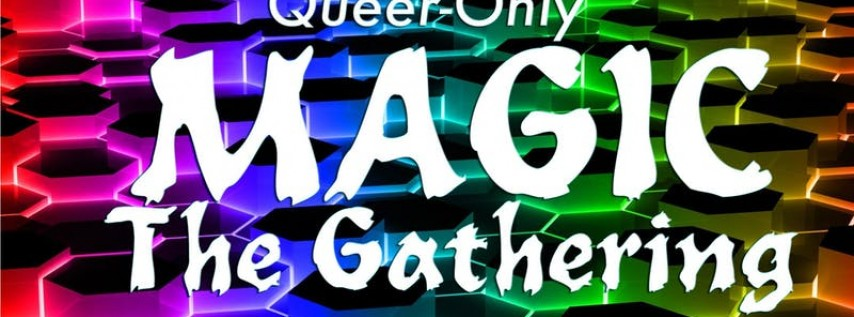 Queer Magic the Gathering hosted by Koba