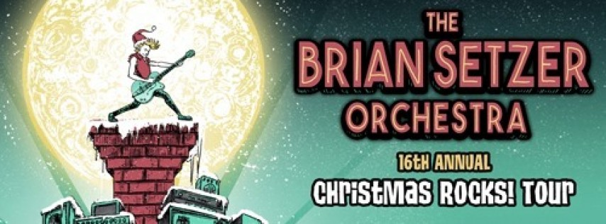 Brian Setzer Orchestra 16th Annual Christmas Rocks! Tour