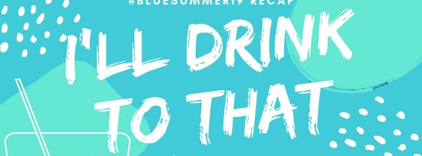 I'll Drink to That: Summer Recap