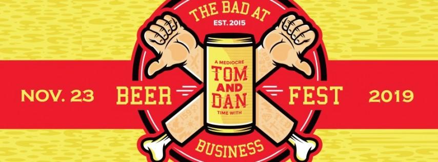Tom & Dan Bad at Business Beerfest 2019