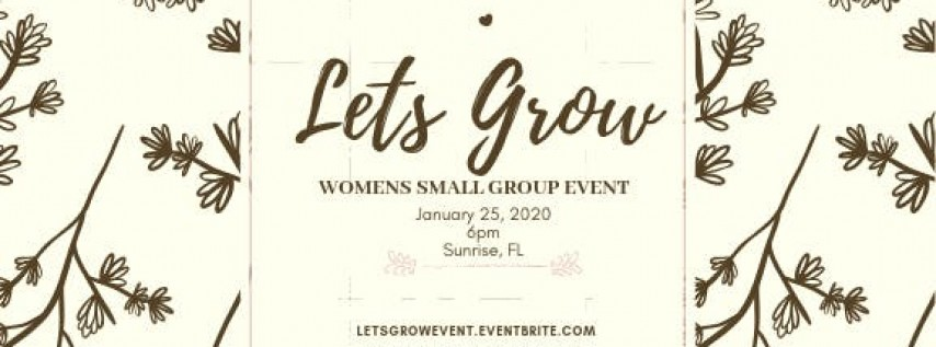 Lets Grow! Womens small group event.